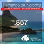 Seleção de passagens para <b>FERNANDO DE NORONHA</b>! Para viajar de <b>Janeiro</b> a <b>Junho/15</b>, inclusive no <b>Carnaval</b>! A partir de R$ 857, ida e volta, com saídas de Natal!