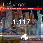 Ela voltou! Promoção de Passagens para <b>LAS VEGAS</b>! A partir de R$ 1.117, ida e volta, com saídas de <b>13 cidades</b>!