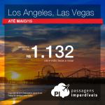 Passagens em promoção para <b>LOS ANGELES</b> ou <b>LAS VEGAS</b>! Saídas de várias cidades brasileiras, a partir de R$ 1.132, ida e volta! Viaje até Maio/15!