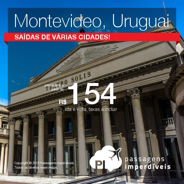 ATENÇÃO!!! As passagens para <b>MONTEVIDEO</b> também estão com valores imperdíveis! A partir de R$ 154, ida e volta, para viajar até SETEMBRO/14!