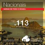 Promoção de <b>PASSAGENS NACIONAIS</b>! A partir de R$ 113, ida e volta! Muitas oportunidades, inclusive para os <b>Feriados</b>!
