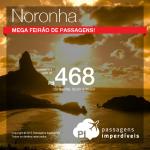 Promoção de passagens para <b>FERNANDO DE NORONHA</b>! A partir de R$ 468, ida e volta, para as saídas de Recife, ou R$ 819, ida e volta, saindo das demais cidades!