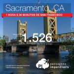 Passagens para <b>SACRAMENTO</b>, a 1h30 de <b>San Francisco</b>, a partir de R$ 1.526, ida e volta! Viaje de <b>Fevereiro</b> a <b>Maio/2015</b>!