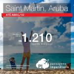 Passagens em promoção para o <b>CARIBE</b>! Vá para <b>SAINT MARTIN</b> ou <b>ARUBA</b>, até Abril/15, pagando a partir de R$ 1.210, ida e volta!