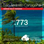 Passagens em promoção para <b>SAN ANDRÉS</b> ou <b>CARTAGENA</b>! A partir de R$ 773, ida e volta! Saídas de 07 cidades!