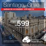 Promoção de passagens para <b>SANTIAGO</b>! A partir de R$ 599, ida e volta! Saídas de <b>16 cidades</b>, para viajar <b>até Dezembro/15</b>!