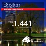 As promoções para os <b>ESTADOS UNIDOS</b> estão com tudo! Garanta sua passagem para <b>BOSTON</b>, pagando a partir de R$ 1.441, ida e volta! Saídas de 28 cidades, até o <b>início de Dezembro/15</b>, inclusive nas <b>Férias Escolares</b>!