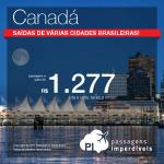 Seleção de passagens promocionais para o <b>CANADÁ</b>! A partir de R$ 1.277, ida e volta, com saídas de <b>várias cidades</b>!