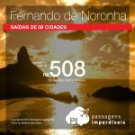 Passagens para <b>Fernando de Noronha</b> a partir de R$ 508, ida e volta! Saídas de 08 cidades!