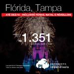 IMPERDÍVEL!!! Promoção para a <b>FLÓRIDA</b>, a partir de R$ 1.351, ida e volta! Passagens para <b>TAMPA</b>, até Dezembro/15, inclusive <b>Feriados</b>, <b>Black Friday</b>, <b>Férias Escolares</b> e <b>Réveillon</b>!
