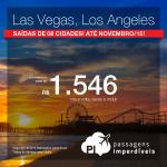 Passagens para <b>LAS VEGAS</b> ou <b>LOS ANGELES</b>! A partir de R$ 1.546, ida e volta! Saídas de <b>08 cidades</b>, com datas para viajar até <b>Novembro/15</b>!