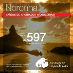Passagens em promoção para <b>FERNANDO DE NORONHA</b>! Saídas de <b>10 cidades brasileiras</b>, com valores a partir de R$ 597, ida e volta!