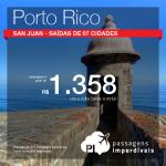 Passagens em promoção para <b>PORTO RICO</b>! Vá para San Juan, pagando a partir de R$ 1.358, ida e volta! Saídas de 07 cidades brasileiras!