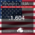 Passagens em promoção para o <b>RÉVEILLON</b> nos EUA: Boston, Detroit, Las Vegas, Miami, Nova York ou Washington! A partir de R$ 1.604, ida e volta!
