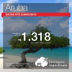 Promoção de passagens para <b>ARUBA</b>! A partir de R$ 1.318, ida e volta! Datas até JUNHO/15, inclusive nos <b>FERIADOS</b>!