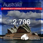 As passagens para a <b>AUSTRÁLIA</b> estão ainda melhores! A partir de R$ 2.796, ida e volta, com <b>saídas de 07 cidades</b> brasileiras! Datas de embarque ATÉ JUNHO/2015!
