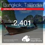 Passagens para a <b>TAILÂNDIA</b>! Viaje para <b>BANGKOK</b>, pagando a partir de R$ 2.401, ida e volta! Datas até Outubro/2015!