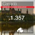 Passagens em promoção para o <b>CANADÁ</b>:  Calgary, Montreal, Ottawa, Quebec, Toronto ou Vancouver! A partir de R$ 1.357, ida e volta, <b>saindo de 31 cidades brasileiras</b>!