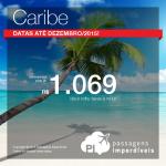 Seleção de passagens para o <b>CARIBE</b>: Aruba, Cartagena, Cidade do Panamá, Punta Cana, San Andrés, San Juan, Santa Marta ou Santo Domingo! A partir de R$ 1.069, ida e volta, com datas <b>até Dezembro/2015!</b>