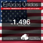 Os destinos dos <b>ESTADOS UNIDOS</b> estão em promoção: <b>Atlanta, Detroit, Minneapolis, Salt Lake City e mais</b>! A partir de R$ 1.496, ida e volta!