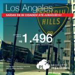 IMPERDÍVEL!!! Passagens em promoção para <b>LOS ANGELES</b>, a partir de R$ 1.496, ida e volta! Saídas de <b>09 cidades brasileiras</b>!