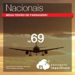 IMPERDÍVEL! Promoção de <b>Passagens Nacionais</b>, inclusive para <b>Noronha</b>! Pague R$ 69 por sua passagem de <b>VOLTA</b>!