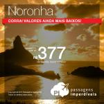 Corra! Os preços das passagens para <b>FERNANDO DE NORONHA</b> baixaram ainda mais! Garanta logo a sua, a partir de R$ 377, ida e volta!