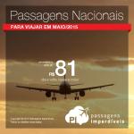 <b>Passagens Nacionais</b> para viajar em Maio! A partir de R$ 81, ida e volta! Corra e garanta a sua!