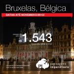 Passagens em promoção para <b>BRUXELAS</b>! A partir de R$ 1.543, ida e volta! Datas até Novembro/2015!