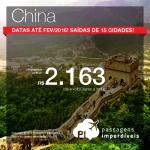 As passagens para a <b>CHINA</b> estão em promoção! A partir de R$ 2.163, ida e volta, <b>saindo de 15 cidades brasileiras</b>! Datas <b>até Fevereiro/2016</b>!