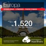 Passagens em promoção para a EUROPA: <b>Edimburgo</b>, <b>Frankfurt</b>, <b>Londres</b>, <b>Milão</b>, <b>Paris</b> ou <b>Roma</b>! A partir de R$ 1.520, ida e volta!
