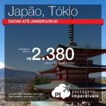 Passagens em promoção para <b>TÓKIO</b>, no Japão! A partir de R$ 2.380, ida e volta! Saídas de Brasília, com datas até Janeiro/2016!