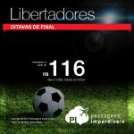 Seleção de passagens para os jogos da <b>COPA LIBERTADORES 2015</b>! A partir de R$ 116, ida e volta!
