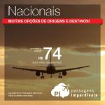 <b>Passagens Nacionais</b> em promoção! A partir de R$ 74, ida e volta!