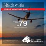 Promoção de <b>Passagens Nacionais</b>! A partir de R$ 79, ida e volta!