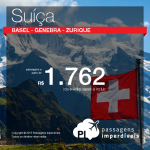 Passagens em promoção para a <b>SUÍÇA</b>! Vá para <b>Genebra</b>, <b>Zurique</b> ou <b>Basel</b> pagando a partir de R$ 1.762, ida e volta! Saídas de <b>13 cidades brasileiras</b>, para viajar <b>até Fevereiro/2016</b>!
