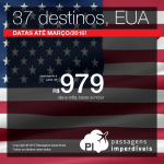 Ainda dá tempo! Passagens para 37 destinos dos <b>ESTADOS UNIDOS</b>, a partir de R$ 979, ida e volta! Austin, Chicago, Las Vegas, Los Angeles, Miami, Nova York, Orlando e muito mais! Saídas de 32 cidades brasileiras!