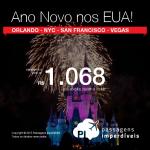 Mais passagens para o <b>ANO NOVO</b> nos Estados Unidos: Orlando, Nova York, San Francisco e mais! A partir de R$ 1.068, ida e volta!