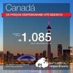 Passagens para o <b>CANADÁ</b>! De Agosto a Dezembro/2015, inclusive Natal e Ano Novo! A partir de R$ 1.085, ida e volta!