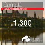 Passagens para o <b>CANADÁ</b>: Calgary, Montreal, Ottawa ou Toronto! A partir de R$ 1.300, ida e volta!