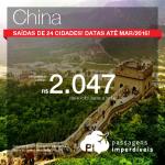 Promoção de passagens para a <b>CHINA</b>: Xangai, Pequim ou Hong Kong! A partir de R$ 2.047, ida e volta! Saídas de 24 cidades! Datas até Março/2016, inclusive Natal, Ano Novo e Carnaval!