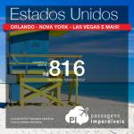 IMPERDÍVEL!!!! IMPERDÍVEL!!! Passagens para os ESTADOS UNIDOS – <b>Miami, Orlando, Nova York, Las Vegas, Los Angeles, San Francisco</b> – a partir de R$ 816, ida e volta!