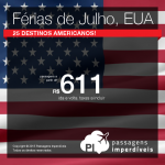 Oportunidade para as Férias de Julho: passagens em promoção para 25 destinos dos <b>ESTADOS UNIDOS</b>! A partir de R$ 611, ida e volta, saindo de 32 cidades brasileiras!