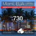 Os preços caíram! Novas opções disponíveis! <b>Passagens para MIAMI</b>, a partir de R$ 730, ida e volta! Saídas de 25 cidades brasileiras!