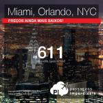 PREÇOS INACREDITÁVEIS! As passagens para MIAMI, NOVA YORK e ORLANDO estão INACREDITÁVEIS! A partir de R$ 611, ida e volta!