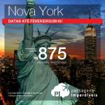 IMPERDÍVEL!!! Passagens para <b>NOVA YORK</b>, para viajar até Fevereiro/2016! A partir de R$ 875, ida e volta, saindo de várias cidades brasileiras!