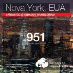 As passagens para <b>NOVA YORK</b>, com valores a partir de R$ 951, ida e volta, ainda estão disponíveis! Veja a seleção atualizada de trechos, saindo de 22 cidades brasileiras!