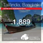 Passagens em promoção para a <b>TAILÂNDIA</b>! Vá para <b>BANGKOK</b>, pagando a partir de R$ 1.889, ida e volta! Datas até Dezembro/2015!