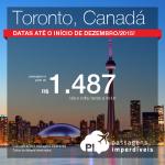Passagens para o <b>CANADÁ</b>, Toronto, a partir de R$ 1.487 ida e volta! <b>Datas de Junho a Outubro/2015</b> ou em <b>Fevereiro/2016</b>!