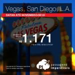 IMPERDÍVEL!!! Passagens para <b>LAS VEGAS</b>, <b>SAN DIEGO</b>, ou <b>LOS ANGELES</b>! A partir de R$ 1.171, ida e volta!